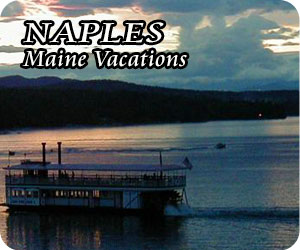 Naples Maine Vacations